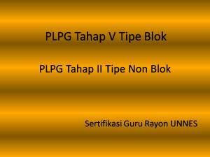 Jadwal dan Peserta PLPG Tahap V Blok, Tahap II Non Blok dan Revisi