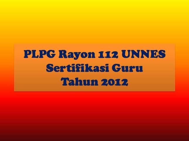 PLPG Rayon 112 UNNES